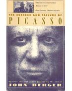 The Success and Failure of Picasso - Berger, John