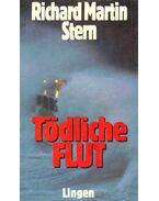 Tödliche Flut - Stern, Richard Martin