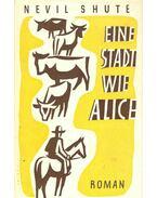 Eine Stadt wie Alice - Shute,Nevil