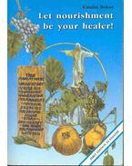 Let nourishment be your healer! - Bokor Katalin