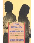Love, Sexuality, and Matriarchy - About Gender - Erich Fromm