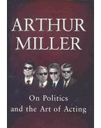 On Politics and the Art of Acting - Arthur Miller