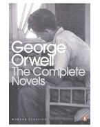 The Complete Novels - Animal Farm, Burmese Days, A Clergyman's Daughter, Coming up for Air, Keep the Aspidistra Flying and Nineteen Eighty-Four - George Orwell