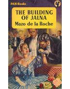 The Building of Jalna - Roche, Mazo de la