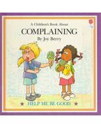 A Children's Book About Complaining - BERRY, JOY
