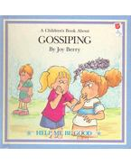 A Children's Book About Gossiping - BERRY, JOY