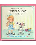A Children's Book About Being Messy - BERRY, JOY