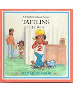 A Children's Book About Tattling - BERRY, JOY