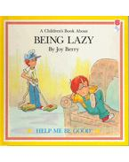 A Children's Book About Being Lazy - BERRY, JOY