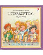 A Children's Book About Interrupting - BERRY, JOY
