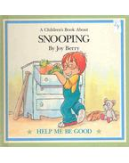 A Children's Book About Snooping - BERRY, JOY