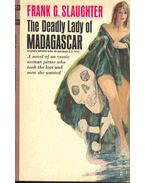 The Deadly Lady of Madagascar - Slaughter, Frank G.