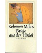 Briefe aus der Türkei - Mikes Kelemen