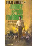 Journey Beyond Tomorrow - Sheckley, Robert