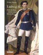 Ludwig II. - Herre, Franz