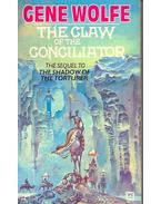 The Book of the New Sun #2 - The Claw of the Conciliator - Wolfe, Gene