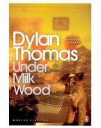 Under Milk Wood - Thomas, Dylan