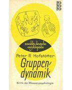 Gruppendynamik - Kritik der Massenpsychologie - HOFFSTÄTTER, PETER R.