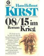08/15 im Krieg - Kirst, Hans Hellmut