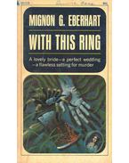 With This Ring - Eberhardt, Mignon G.