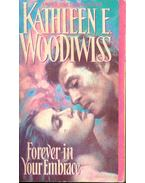 Forever in Your Embrace - Woodiwiss, Kathleen E.
