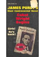 Cabot Wriht Begins - Purdy, James
