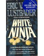White Ninja - Eric Van Lustbader