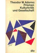 Prismen - Kulturkritik und Gesellschaft - Adorno, Theodor W.