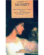 On ne badine pas avec l'amour - Fantasio - Les caprices de Marianne - ll ne faut jurer de rien - Musset, Alfred de