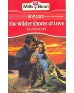 The Wilder Shores of Love - Ker, Madeleine