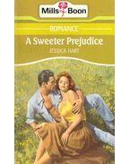 A Sweeter Prejudice - Hart, Jessica