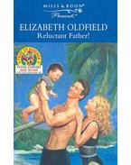 Reluctant Father! - Oldfield, Elizabeth