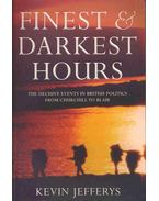 Finest & Darkest Hours - The Decisive Events in British Politics from Churchill to Blair - JEFFERYS, KEVIN