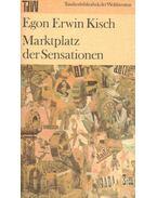 Marktplatz der Sensationen - Kisch, Egon Erwin