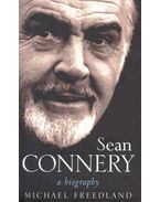 Sean Connery - A Biography - Freedland, Michael