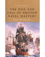 The Rise and Fall of British Naval Mastery - Kennedy, Paul