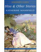Bliss & Other Stories - Mansfield, Katherine