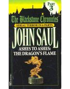 The Blackstone Chronicles - Ashes to Ashes: The Dragon's Flame - Saul, John