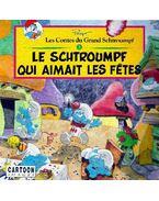 Les contes du Grand Schtroumpf : Le Schtroumpf qui aimait les fetes - Peyo