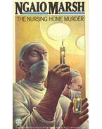 The Nursing Home Murder - Marsh, Ngaio