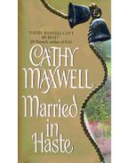 Married in Haste - Maxwell, Cathy