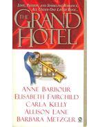 The Grand Hotel - BARBOUR, ANNE - FAIRCHILD, ELIZABETH - KELLY, CARLA - LANE, ALLISON - METZGER, BARBARA