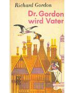 Dr. Gordon wird Vater - Gordon, Richard