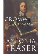 Cromwell - Our Chief of Men - Fraser, Antonia