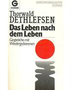 Das Leben nach dem Leben - Gespräche mit Wiedergeborenen - Thorwald Dethlefsen