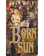 Born of the Sun - Wolf, Joan