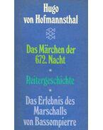 Das Märchen der 672. Nacht;  Reitergeschicht;  Das Erlebnis des Marschalls von Bassompierre - Hofmannsthal, Hugo von