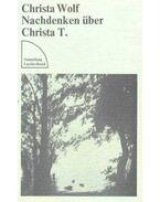 Nachdenken über Christa T. - Wolf, Christa