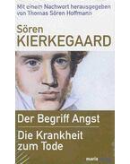 Der Begriff Angst - Die Krankheit zum Tode - Kierkegaard, Sören