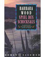 Spiel des Schicksals - Barbara Wood